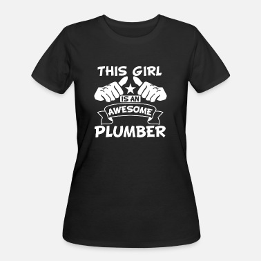 Awesome Plumber This Girl Is An Awesome Plumber - Women's 50/50 T-Shirt