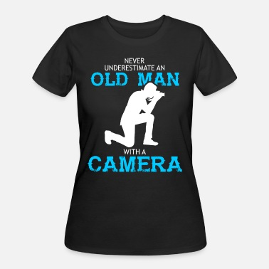 Never Underestimate An Old Man Camera An Old Man With A Camera T Shirt - Women's 50/50 T-Shirt