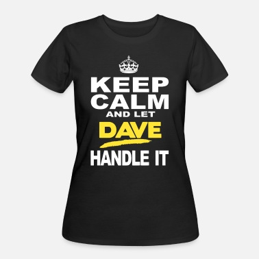 Dave Grohl Keep Calm And Let Dave Handle It - Women's 50/50 T-Shirt