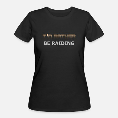 Role Playing Game Rather be Raiding WoW Video Game Product - Women's 50/50 T-Shirt