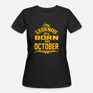 October Month Legends LEGENDS ARE BORN IN OCTOBER OCTOBER LEGENDS QUOTE - Women's 50/50 T-Shirt