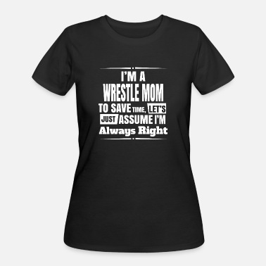 Sons Of Wrestling Wrestle Mom - I'm A Wrestle Mom To Save Time, Le - Women's 50/50 T-Shirt