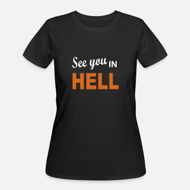 You Are In Hell See you in hell - Women's 50/50 T-Shirt