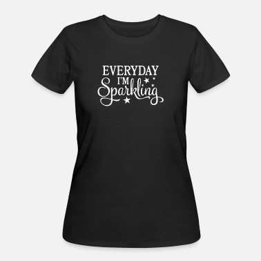 Sparkling Water Everyday I am sparkling - Women's 50/50 T-Shirt