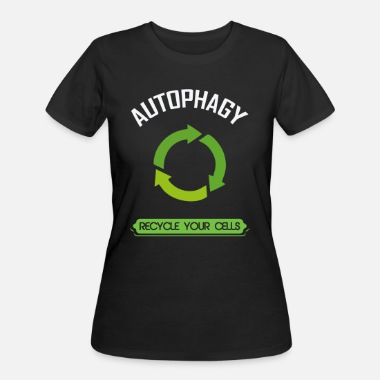 Cell T-Shirts - Autophagy Cell Recycling Biologist Science - Women's 50/50 T-Shirt black