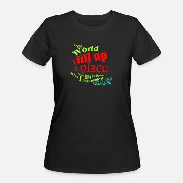 Fill Up In the world i fill up a place - Women's 50/50 T-Shirt