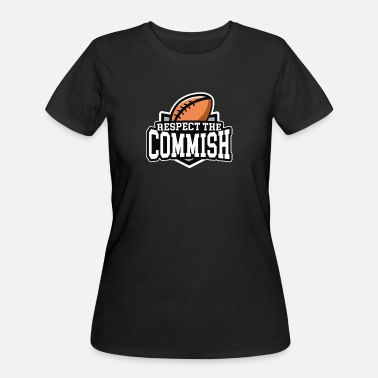 Commish Respect the Commish Fantasy Football - Women's 50/50 T-Shirt