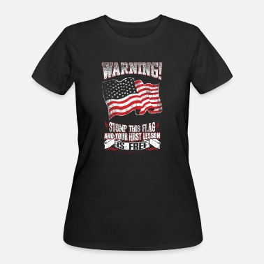 American - Stomp this flag and your lesson is fr - Women's 50/50 T-Shirt
