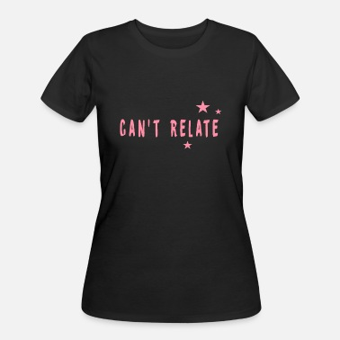 Cant relate - Women's 50/50 T-Shirt