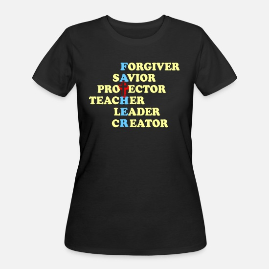 Christian T-Shirts - FATHERS DAY Forgiver Savior Protector Christian - Women's 50/50 T-Shirt black