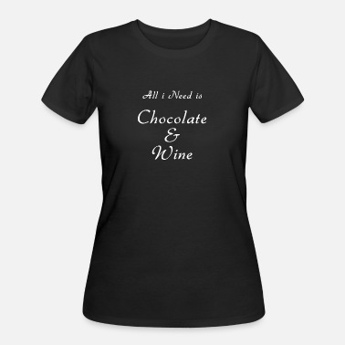 All i Need is Chocolate & Wine - Women's 50/50 T-Shirt