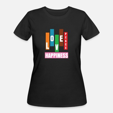 Love Peace And Happiness Love Peace & Happiness - Women's 50/50 T-Shirt