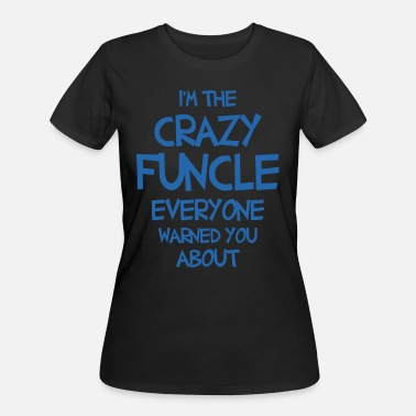 Warned You About crazy funcle warned you about - Women's 50/50 T-Shirt