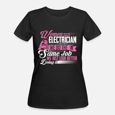 Electrician Girl Girl Electrician - Women's 50/50 T-Shirt