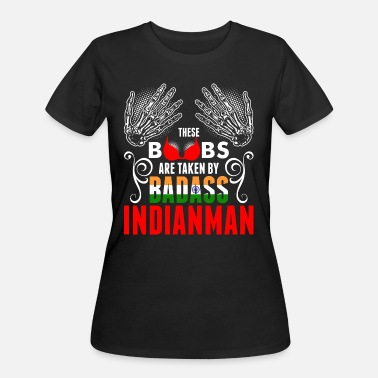 Taken Badass These Boobs Are Taken By Badass Indianman - Women's 50/50 T-Shirt