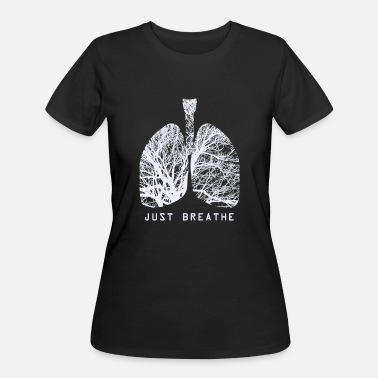 Lunge Just Breathe Human Lungs Doctor or Registered Nurse Design - Women's 50/50 T-Shirt
