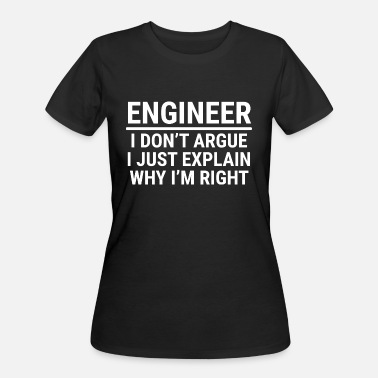 Sarcasm Teacher Funny Engineer I Don't Argue Sarcasm T-shirt - Women's 50/50 T-Shirt