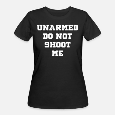 UNARMED Do Not Shoot Me - Women's 50/50 T-Shirt
