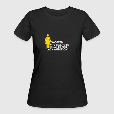Women Have No Ambition! - Women's 50/50 T-Shirt
