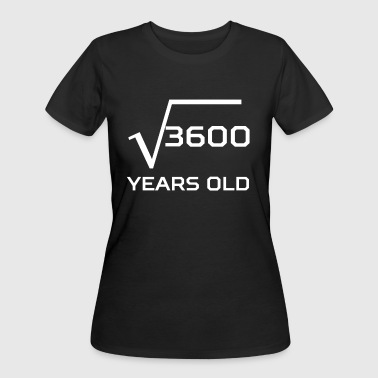 Square Root 3600 Funny 60 Years Old 60th Birthday - Women's 50/50 T-Shirt