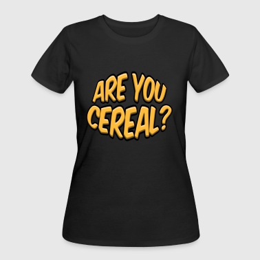 ARE YOU CEREAL? - Women's 50/50 T-Shirt