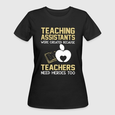 Teaching assistants were created because teachers - Women's 50/50 T-Shirt