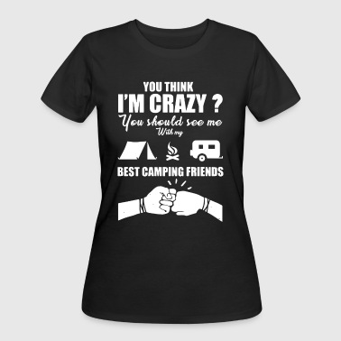 You think i'm crazy you should see me with my best - Women's 50/50 T-Shirt