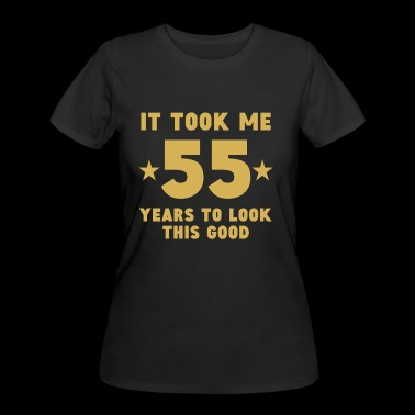 It Took Me 55 Years To Look This Good - Women's 50/50 T-Shirt