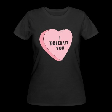 I Tolerate You Valentines Day - Women's 50/50 T-Shirt