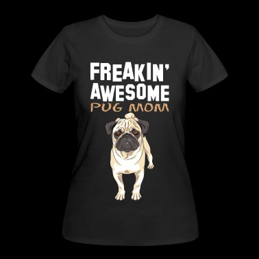Freaking Awesome Pug Mom - Women's 50/50 T-Shirt