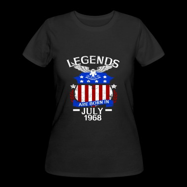 Legends Are Born In July 1968 - Women's 50/50 T-Shirt