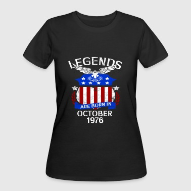 Legends Are Born In October 1976 - Women's 50/50 T-Shirt