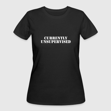 Currently Unsupervised - Women's 50/50 T-Shirt