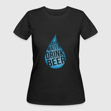 Save water, drink beer - Women's 50/50 T-Shirt