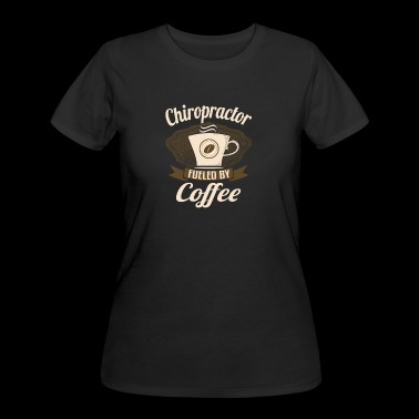 Chiropractor Fueled By Coffee - Women's 50/50 T-Shirt