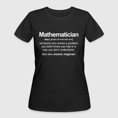 Mathematician someone who solves a problem you did - Women's 50/50 T-Shirt