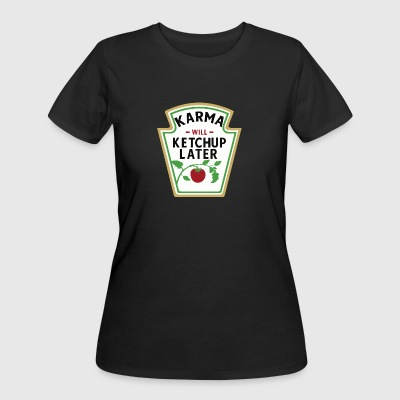 Karma will ketchup later - Women's 50/50 T-Shirt