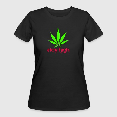 Stay high with Cannabis - Women's 50/50 T-Shirt