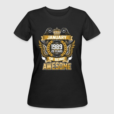 January 1989 29 Years Of Being Awesome - Women's 50/50 T-Shirt