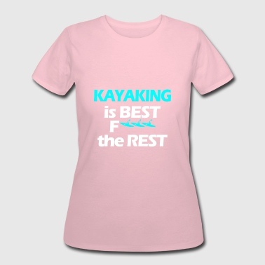 Best Kayaking best kayaking 2 - Women's 50/50 T-Shirt