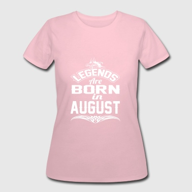 LEGENDS ARE BORN IN AUGUST AUGUST LEGENDS QUOTE SH - Women's 50/50 T-Shirt