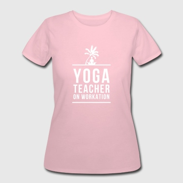 YOGA TEACHER ON WORKATION - Women's 50/50 T-Shirt