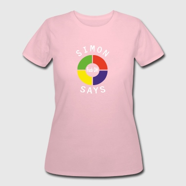 Simon Says Simon Says - Women's 50/50 T-Shirt