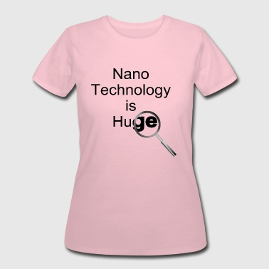 Nanotechnology Huge - Women's 50/50 T-Shirt