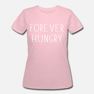 Forever Hungry Forever Hungry - Women's 50/50 T-Shirt