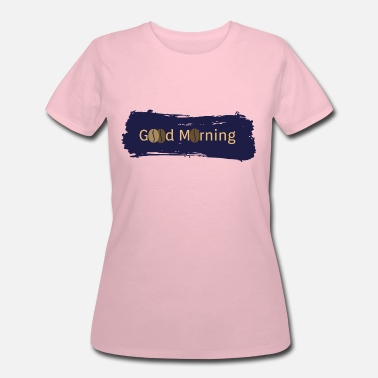 Good Morning Good Morning - Women's 50/50 T-Shirt