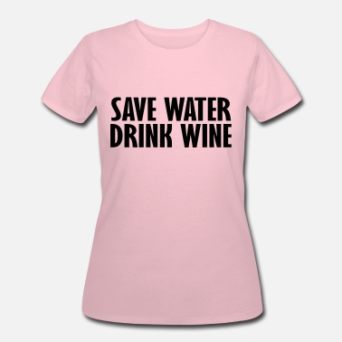 Drinking Water save water drink wine - Women's 50/50 T-Shirt