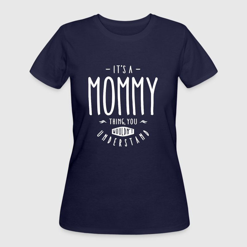 Mommy Thing - Women's 50/50 T-Shirt
