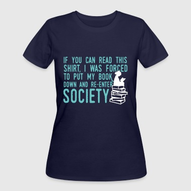 If You Can Read This Read Book If You Can Read This Read Book Shirt - Women's 50/50 T-Shirt