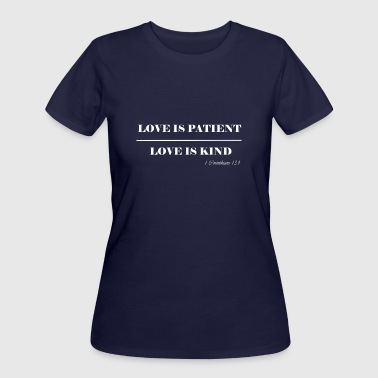 Love Is Patient Love is Patient - Women's 50/50 T-Shirt
